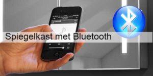 Klik hier voor een spiegelkast met Bluetooth